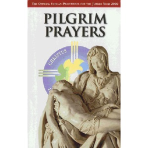 Pilgrim Prayers: In the Jubilee of the Holy Year 2000 (Official Vatican Guide)