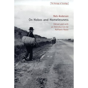 On Hobos and Homelessness (Heritage of Sociology)