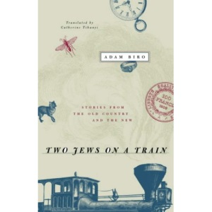 Two Jews on a Train: Stories from the Old Country and the New