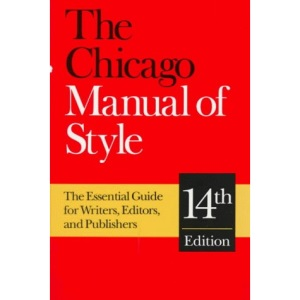 The Chicago Manual of Style: For Authors, Editors and Copywriters