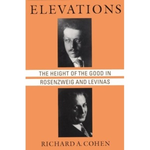 (Paper): Height of the Good in Rosenzweig and Levinas (Chicago Studies in the History of Judaism)