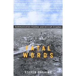 Fatal Words: Communication Clashes and Aircraft Crashes