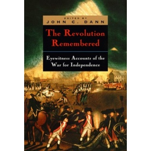 The Revolution Remembered: Eyewitness Accounts of the War for Independence (Clements Library Bicentennial Studies)