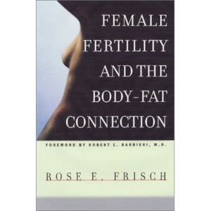 Female Fertility and the Body-Fat Connection (Women in Culture & Society)