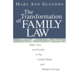 The Transformation of Family Law: State, Law and Family in the United States and Western Europe