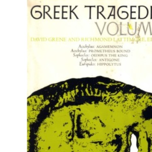 Greek Tragedies: v. 1: Selections (Phoenix Books)