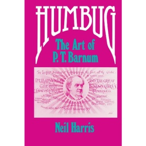 Humbug: The Art of P.T.Barnum