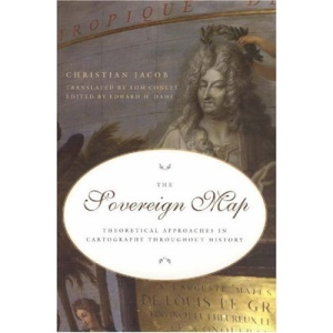 The Sovereign Map: Theoretical Approaches in Cartography through History
