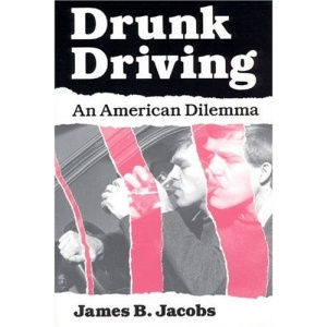 Drunk Driving: An American Dilemma (Studies in Crime & Justice)