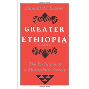 Greater Ethiopia: Evolution of a Multi-ethnic Society