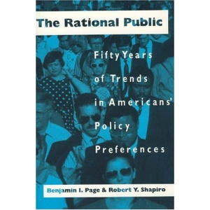 The Rational Public: Fifty Years of Trends in Americans' Policy Preferences (American Politics & Political Economy)
