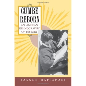 Cumbe Reborn: Andean Ethnography of History