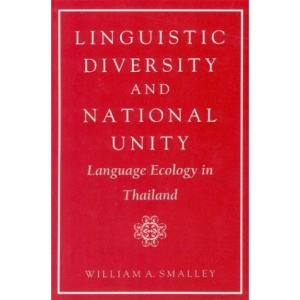 Linguistic Diversity and National Unity: Language Ecology in Thailand