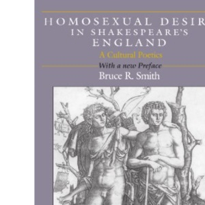 Homosexual Desire in Shakespeare's England: A Cultural Poetics