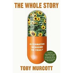 The Whole Story: Alternative Medicine on Trial? (Macsci)
