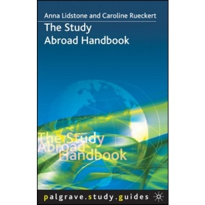 The Study Abroad Handbook (Palgrave Study Skills)
