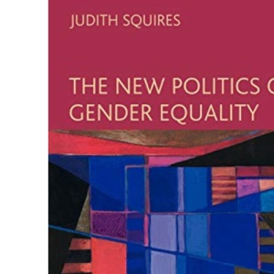 The New Politics of Gender Equality