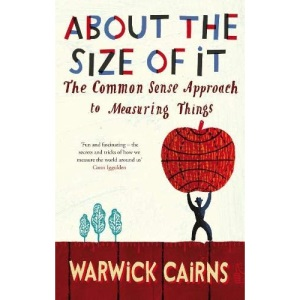 About The Size Of It: The Common Sense Approach To Measuring Things