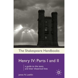 Henry IV: Parts I and II (Shakespeare Handbooks)