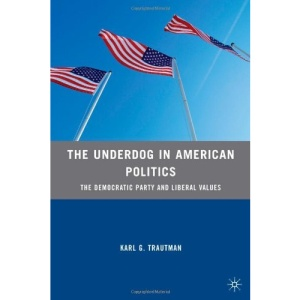The Underdog in American Politics: The Democratic Party and Liberal Values