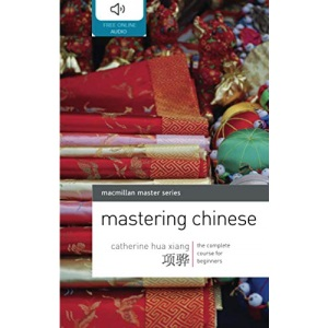 Mastering Chinese: The complete course for beginners (Palgrave Master Series (Languages))