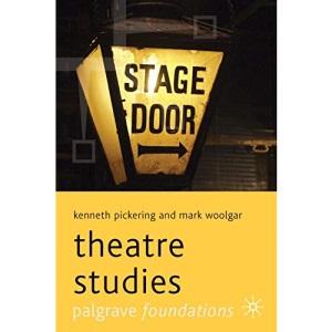 Theatre Studies (Palgrave Foundations Series)