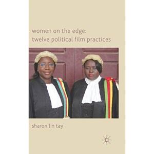 Women on the Edge: Twelve Political Film Practices