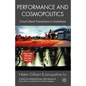 Performance and Cosmopolitics: Cross-Cultural Transactions in Australasia (Studies in International Performance)