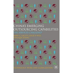 China's Emerging Outsourcing Capabilities: The Services Challenge (Technology, Work and Globalization)