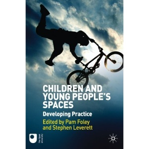 Children and Young People's Spaces: Developing Practice
