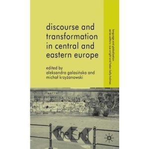 Discourse and Transformation in Central and Eastern Europe (Language and Globalization)