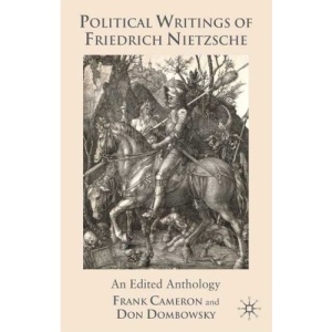 Political Writings of Friedrich Nietzsche: An Edited Anthology