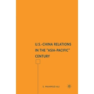 U.S.-China Relations in the Asia-Pacific Century