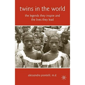 Twins in the World: The Legends They Inspire and the Lives They Lead