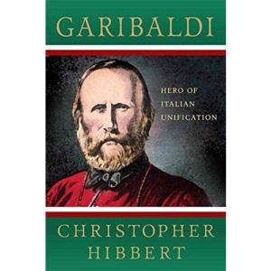 Garibaldi: Hero of Italian Unification