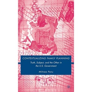 Contextualizing Family Planning: Truth, Subject, and the Other in the U.S. Government