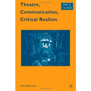 Theatre, Communication, Critical Realism (What Is Theatre?)