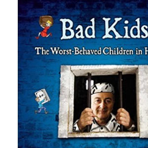 Bad Kids: The Worst Behaved Children in History