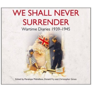 We Shall Never Surrender: British Voices 1939-1945