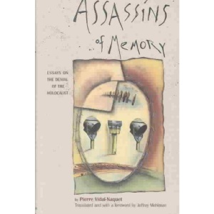 Assassins of Memory: Essays on the Denial of the Holocaust (European Perspectives: A Series in Social Thought and Cultural Criticism)