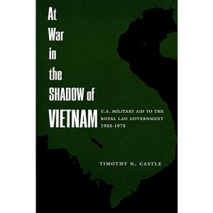 At War in the Shadow of Vietnam: United States Military Aid to the Royal Lao Government, 1955-75