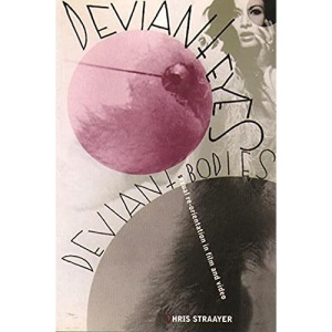 Deviant Eyes, Deviant Bodies: Sexual Re-orientation in Film and Video (Film and Culture Series)