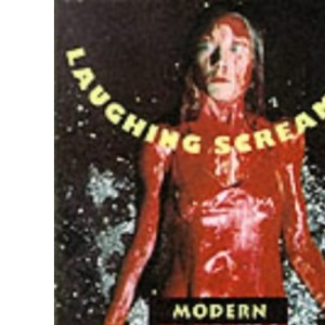 Laughing, Screaming: Modern Hollywood Horror and Comedy (Film and Culture Series)