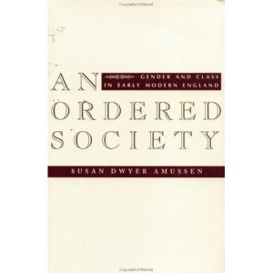 An Ordered Society: Gender and Class in Early Modern England
