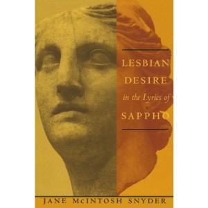 Lesbian Desire In The Lyrics Of Sappho (Between Men-Between Women: Lesbian and Gay Studies)