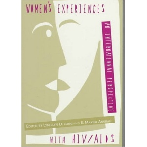Women's Experiences with HIV/AIDS: An International Perspective
