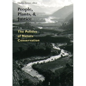 People, Plants and Justice: The Politics of Nature Conservation