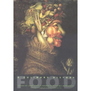 Food: A Culinary History from Antiquity to the Present (European Perspectives: A Series in Social Thought and Cultural Criticism)