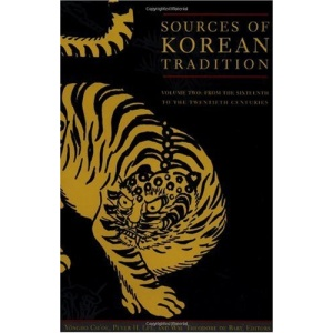 Sources of Korean Tradition: From Sixteenth to the Twentieth Centuries v. 2 (Introduction to Asian Civilizations)