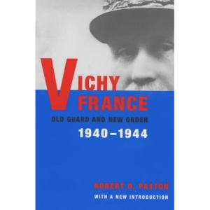 Vichy France: Old Guard and New Order